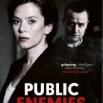 PUBLIC ENEMIES. Otra gran miniserie de la BBC.