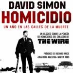 HOMICIDIO de David Simon. Posiblemente la mejor 'no-novela' negra jamás escrita
