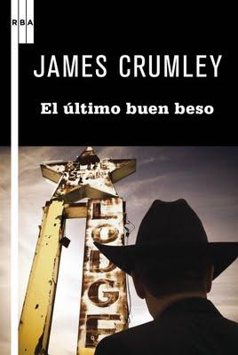 EL ULTIMO BUEN BESO de James Crumley. Una gran novela negra.