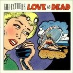 'Love's dead' (The Godfathers)