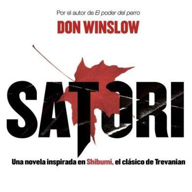 SATORI / SHIBUMI (Don Winslow / Trevanian). Una novela que completa a otra.