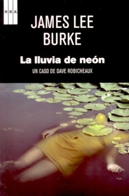 LA LLUVIA DE NEÓN (James Lee Burke)