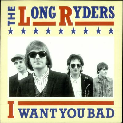'I want you bad' (NRBQ / The Long Ryders)