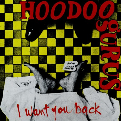 'I want you back' (Hoodo Gurus)