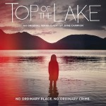 TOP OF THE LAKE. Una inquietante y absorbente miniserie.