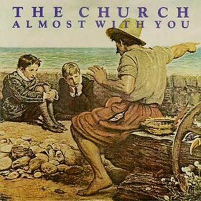 Almost With You – The Church