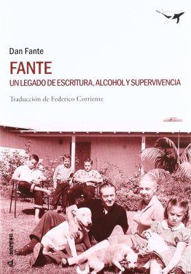 FANTE. Un legado de escritura, alcohol y supervivencia (Dan Fante)