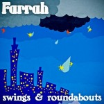 'Swings & Roundabouts' (Farrah)