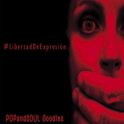 POPandSOUL Goodies: #LibertadDeExpresión
