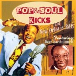 POP&SOUL KICKS #27: NEW ORLEANS R&B (1). Los pioneros