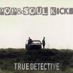 POP&SOUL KICKS #42: Las canciones de TRUE DETECTIVE