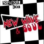 POP&SOUL KICKS #50: New Wave & Soul