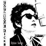 POP&SOUL KICKS #76: DYLAN Songs