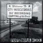 POP&SOUL KICKS #78: MUSCLE SHOALS