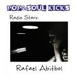 POP&SOUL KICKS #80. Estrellas de la Radio: RAFAEL ABITBOL