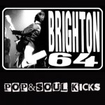 POP&SOUL KICKS #82: BRIGHTON 64
