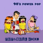 POP&SOUL KICKS #86: Power Pop 90's