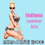 POP&SOUL KICKS #94: Indiana Summer Hits