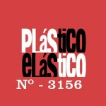 PLÁSTICO ELÁSTICO #3.156 (23/10/2015)