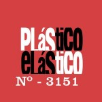 PLÁSTICO ELÁSTICO #3.151 (09/10/2015)