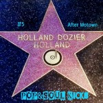 POP&SOUL KICKS #99: HOLLAND, DOZIER & HOLLAND (5). El periodo post-Motown