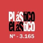 PLÁSTICO ELÁSTICO #3.165 (13/11/2015)
