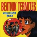 POP&SOUL KICKS #121: BEATNIK TERMITES