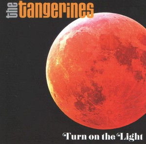 TANGERINES-2014-Turn on the light