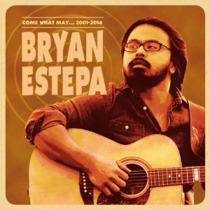Bryan Estepa - 'Come what may... 2001 - 2014' (CD)