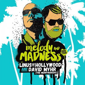 LINUS OF HOLLYWOOD & DAVID MYHR - 'Melody and Madness 2015 Tour Ep' (CD)