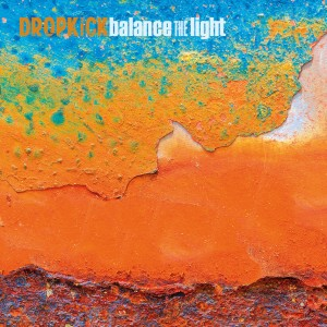 DROPKICK - 'Balance The Light' (CD)