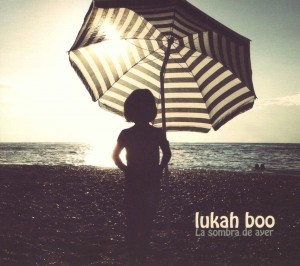 Lukah Boo - 'La Sombra de Ayer'   (MP3 - 320 kbps. Descarga Digital)