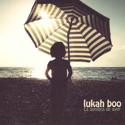 Lukah Boo - 2016 - la sombra de Ayer