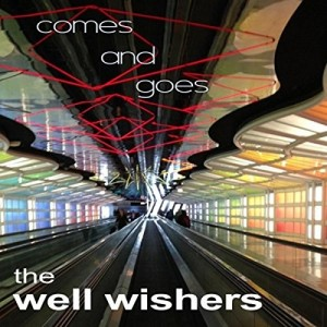 The Well Wishers - 'Comes and goes' (CD)