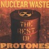 "Protones – ""Nuclear Waste. The Rest of Protones"" (2009)"