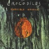 "Crocodiles – ""Horrible orange"" (1997)"