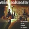 """Mineralwater – """"El mundo es un lugar extraño"""" (2002)"""