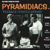 "The Pyramidiacs – ""Teenage complications / Anyhow"" (1998)"