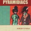 """The Pyramidiacs– """"Nobody´s fool"""" (2001)"""