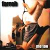 """Farrah – """"Me too"""" (2004)"""
