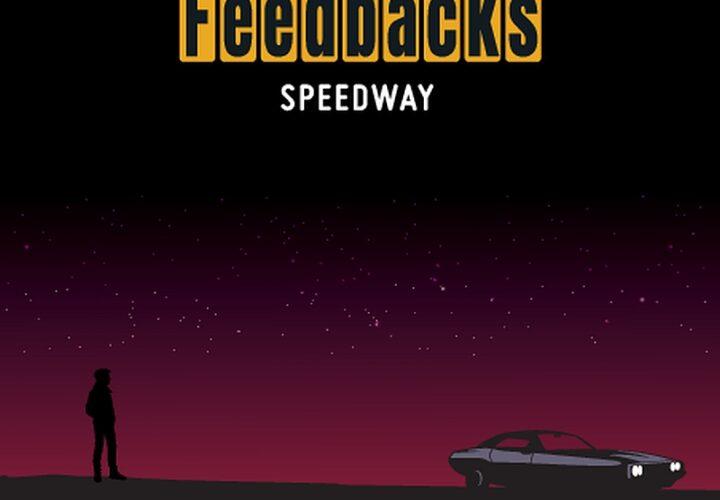 """¡¡ NOVEDAD !!: Feedbacks – """"Speedway"""" (Nueva edición 2021)"""