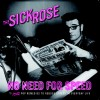 SICK ROSE-2012-No need