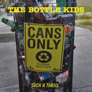 Bottle Kids - Such A Thrill