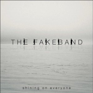 The Fakeband – 'Shining On Everyone' (CD)