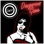 "The Cry – ""Dangerous game"""