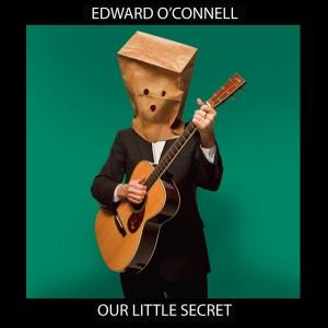 Edward O´Connell – 'Our Little Secret' (CD)