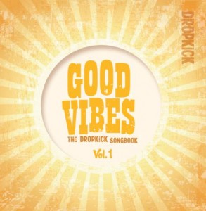 DROPKICK-2014-Good_Vibes