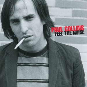 Paul Collins - 'Feel The Noise' (CD)