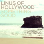 Linuso of Hollywood-Something good