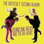 "Duncan Reid – ""The Difficult Second Album"""